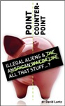 Point/Counter Point: Illegal Aliens & the American Way of Life