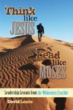 Think Like Jesus, Lead Like Moses